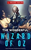 The Wonderful Wizard of Oz: Color Illustrated, Formatted for E-Readers (Unabridged Version) (English Edition)