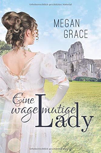 Eine wagemutige Lady: Historischer Liebesroman (Lady Reihe, Band 3)