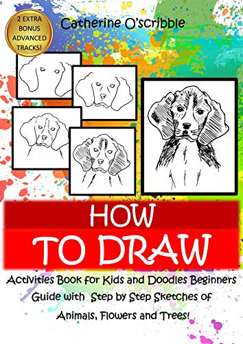 HOW TO DRAW: Activities Book for Kids and Doodles Beginners Guide with Step by Step Sketches. Animal