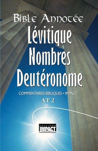 Bible annotée A.T. 2 - Lévitique, Nombres, Deutéronome: Commentaires bibliques Impact