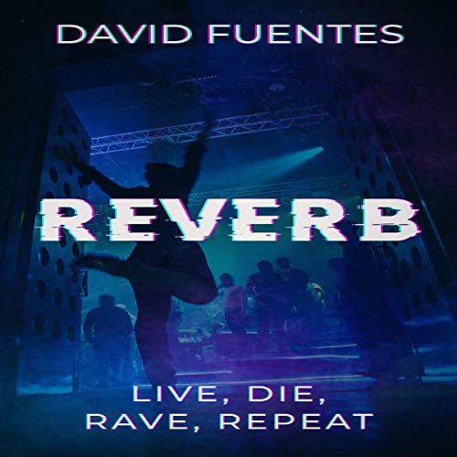 Reverb: Live, Die, Rave, Repeat  By  cover art