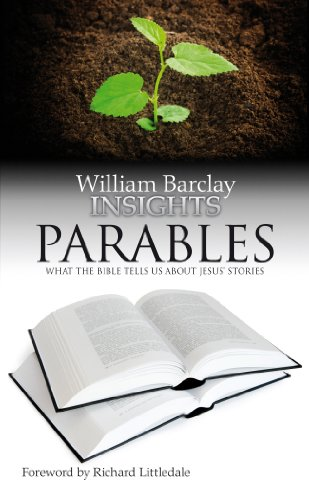 Download Parables: What the Bible Tells Us About Jesus' Stories (Insights) 0715209329