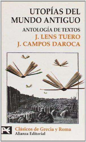 Utopías del mundo antiguo: Antología de textos (El libro de bolsillo - Bibliotecas temáticas - Biblioteca de clásicos de Grecia y Roma)