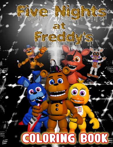 Five Nights at Freddy's Coloring Book: Official FNAF Fun And Scary Coloring Book For All Kids And...