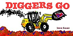 Diggers Go by Steve Light