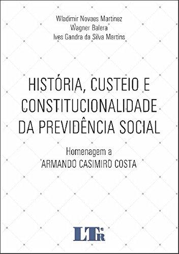História, Custeio e Constitucionalidade da Previdência Social