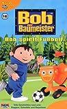 Bob, der Baumeister 16: Bob spielt Fußball [VHS] - Bob der Baumeister
