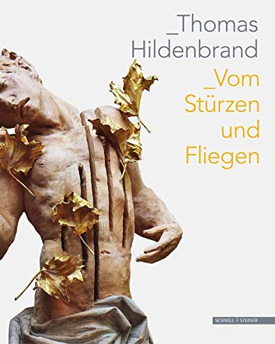 Thomas Hildenbrand: Vom Stürzen und Fliegen