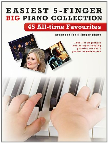 Easiest 5-Finger Piano Collection: 45 All-Time Favourites