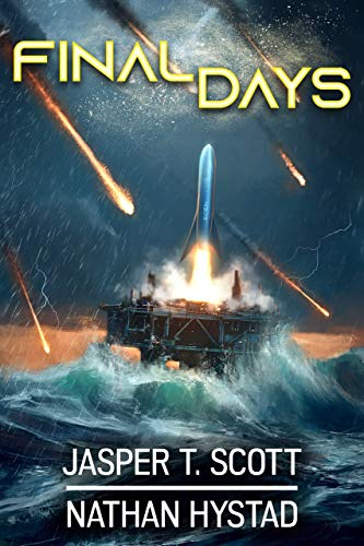 The countdown to the end of the world has begun in this doomsday science fiction thriller…Final Days by Jasper T. Scott and Nathan Hystad