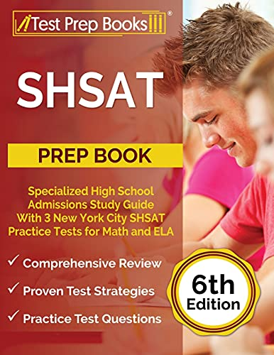 SHSAT Prep Book: Specialized High School Admissions Study Guide With 3 New York City SHSAT Practice Tests for Math and ELA: [6th Edition]