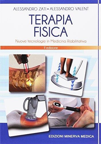 Terapia fisica. Nuove tecnologie in medicina riabilitativa