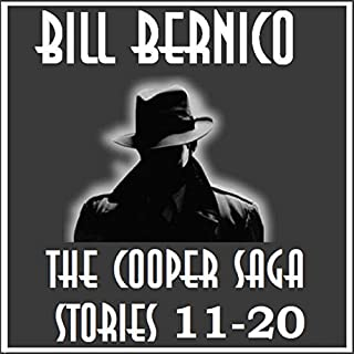 The Cooper Saga 02     Stories 11-20              By:                                                                                                                                 Bill Bernico                               Narrated by:                                                                                                                                 Ron Welch                      Length: 8 hrs and 1 min     3 ratings     Overall 3.7
