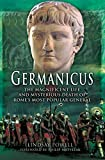 Germanicus: The Magnificent Life and Mysterious Death of Rome's Most Popular General (English Edition)