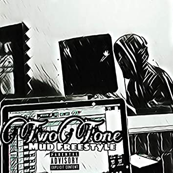 TwoTone: Mud Freestyle