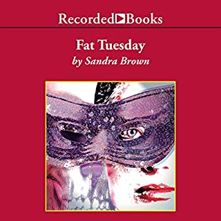 Fat Tuesday                   Auteur(s):                                                                                                                                 Sandra Brown                               Narrateur(s):                                                                                                                                 Jack Garrett                      Durée: 13 h et 31 min     2 évaluations     Au global 4,5
