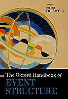 The Oxford Handbook of Event Structure (Oxford Handbooks in Linguistics)