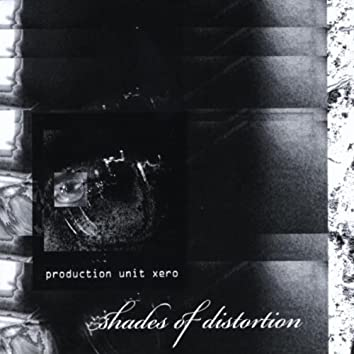 Shades of Distortion