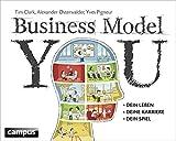 Business Model You: Dein Leben - Deine Karriere - Dein Spiel - Tim Clark