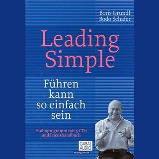 Leading Simple                   Autor:                                                                                                                                 Bodo Schäfer,                                                                                        Boris Grundl                               Sprecher:                                                                                                                                 Bodo Schäfer,                                                                                        Boris Grundl                      Spieldauer: 5 Std. und 18 Min.     455 Bewertungen     Gesamt 4,3
