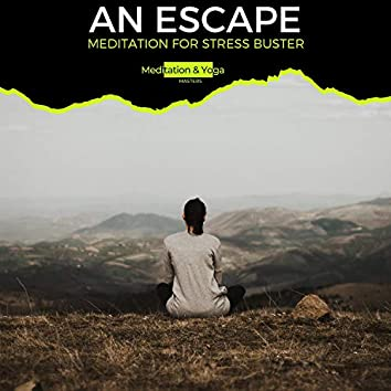 An Escape - Meditation for Stress Buster