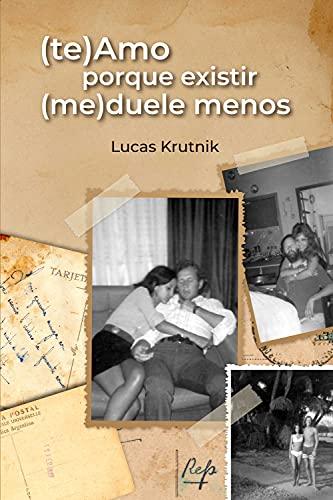 (te)Amo porque existir (me)duele menos (Spanish Edition)