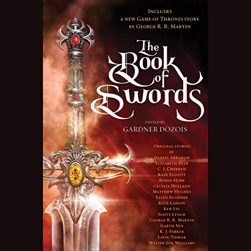 The Book of Swords                   By:                                                                                                                                 Gardner Dozois - editor,                                                                                        George R. R. Martin,                                                                                        Robin Hobb,                   and others                          Narrated by:                                                                                                                                 Arthur Morey,                                                                                        Julia Whelan,                                                                                        Mark Deakins,                   and others                 Length: 22 hrs and 13 mins     235 ratings     Overall 4.1