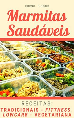Marmitas Saudáveis Fitness (Curso E-book): Alimentação saudável para mudar sua vida