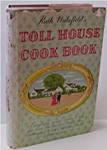 Ruth Wakefield's Toll House Cook Book