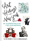 Art Hiding in New York: An Illustrated Guide to the City s Secret Masterpieces