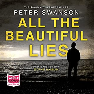 All the Beautiful Lies                   By:                                                                                                                                 Peter Swanson                               Narrated by:                                                                                                                                 Lance Fuller                      Length: 8 hrs and 30 mins     17 ratings     Overall 4.1