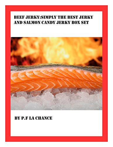 Beef Jerky:simply the best jerky and Salmon candy jerky box set (English Edition)