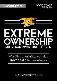 Extreme Ownership - mit Verantwortung führen: Was Führungskräfte von den Navy Seals lernen können (German Edition) by [Jocko Willink, Leif Babin, Jordan T.A. Wegberg]
