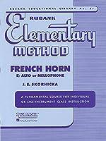 Rubank Elementary Method: French Horn E Flat Alto or Mellophone (Rubank Educational Library)