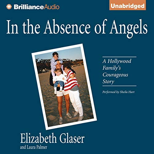 In the Absence of Angels Audiobook By Elisabeth Glaser, Laura Palmer cover art