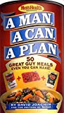 A Man, a Can, a Plan : 50 Great Guy Meals Even You Can Make