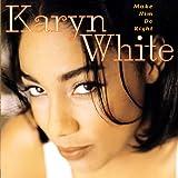 Songtexte von Karyn White - Make Him Do Right
