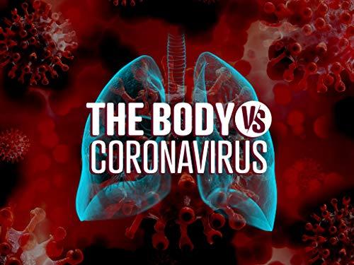 The Body Vs. Coronavirus