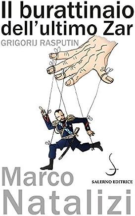 Il burattinaio dellultimo Zar: Grigorij Rasputin