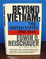 Beyond Vietnam: The United States and Asia