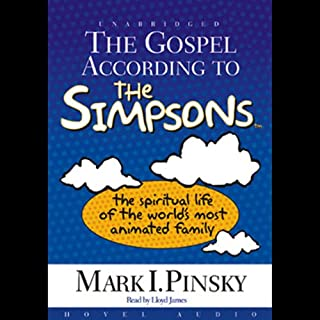 The Gospel According to the Simpsons     The Spiritual Life of the World's Most Animated Family              By:                                                                                                                                 Mark Pinksy                               Narrated by:                                                                                                                                 Lloyd James                      Length: 7 hrs and 48 mins     21 ratings     Overall 4.2