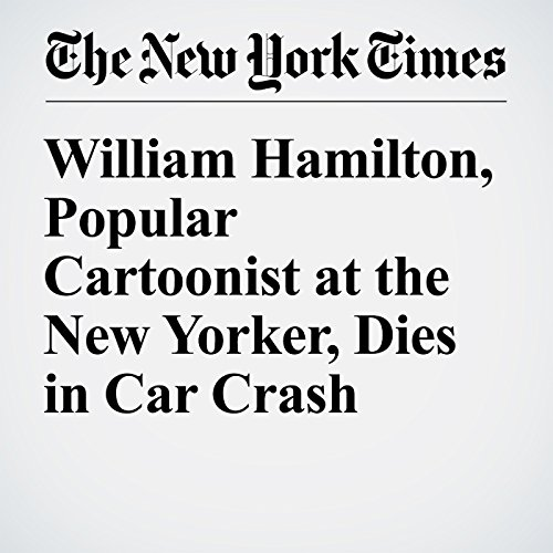 William Hamilton, Popular Cartoonist at the New Yorker, Dies in Car Crash audiobook cover art