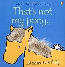 That's Not My Pony (Usborne Touchy Feely) by Watt, Fiona (2007) Hardcover