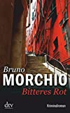 Bruno Morchio: Bitteres Rot