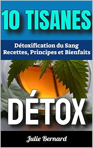 10 Tisanes Détox: Détoxification du Sang