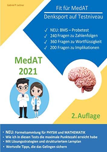 Fit für MedAT - Denksport auf Testniveau: 800 Fragen zu Zahlenfolgen, Wortflüssigkeit und Implikationen Erkennen, BMS-Testsimulation und Formelsammlung