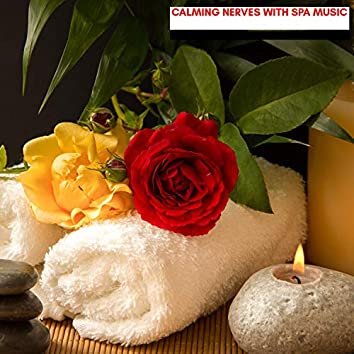 Calming Nerves With Spa Music