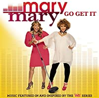 Go Get It by Mary Mary (2012-05-07)