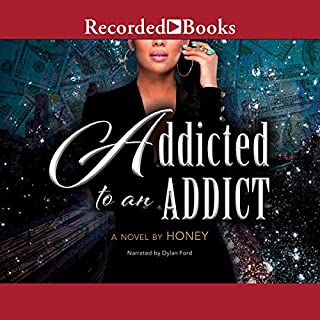 Addicted to an Addict                   By:                                                                                                                                 Honey                               Narrated by:                                                                                                                                 Dylan Ford                      Length: 11 hrs and 14 mins     124 ratings     Overall 4.7