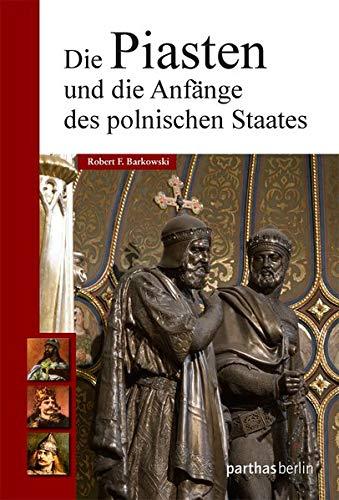 Die Piasten und die Anfänge des polnischen Staates